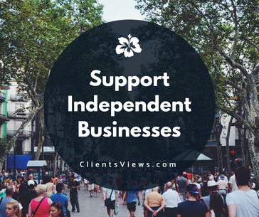 Support Independent Businesses - Clientsviews.com